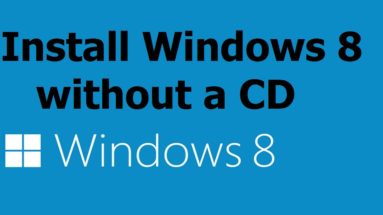 install Windows 8 without a CD